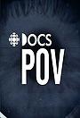 Серіал «CBC Docs POV» (2017 – ...)
