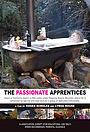 Сериал «The Passionate Apprentices» (2008)