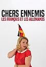 Сериал «Geliebte Feinde - Die Deutschen und die Franzosen» (2013)