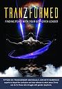 Фільм «TranZformed: Finding Peace with Your God-Given Gender» (2017)