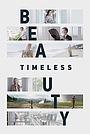 Фильм «Timeless Beauty» (2018)