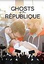 Фильм «Ghosts of the République» (2020)