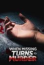 Сериал «When Missing Turns to Murder» (2019 – ...)