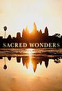 Серіал «Sacred Wonders» (2019)