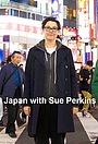 Сериал «Japan with Sue Perkins» (2019)
