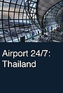 Серіал «Airport 24/7: Thailand» (2019)