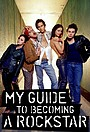 Сериал «My Guide to Becoming a Rock Star» (2002)