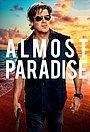 Серіал «Майже рай» (2020)