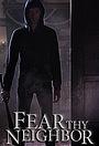 Серіал «Fear Thy Neighbor» (2014 – 2021)