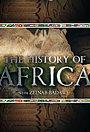 Сериал «The History of Africa» (2017)