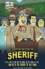 Серіал «Мама назвала меня Шерифом» (2019 – ...)