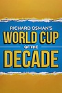 Фильм «Richard Osman's World Cup of the Decade» (2019)