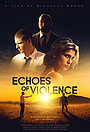 Фильм «Эхо насилия» (2021)