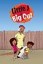 Серіал «Little J & Big Cuz» (2017)