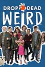 Сериал «Drop Dead Weird» (2017 – 2018)