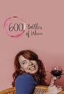 Сериал «600 Bottles of Wine» (2018)