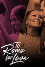 Сериал «To Rome for Love» (2018 – ...)
