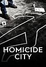 Сериал «Homicide City» (2018 – ...)