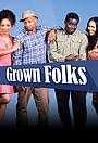 Сериал «Grown Folks» (2017)