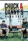 Серіал «Chuck & Danny's Road Trip» (2017)
