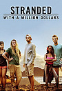 Серіал «Stranded with a Million Dollars» (2017)