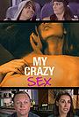 Серіал «My Crazy Sex» (2016 – 2017)