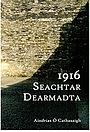 Сериал «1916 Seachtar Dearmadta» (2013)