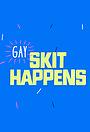 Серіал «Gay Skit Happens» (2016)