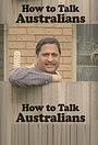 Сериал «How to Talk Australians» (2014)