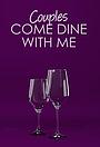 Сериал «Couples Come Dine with Me» (2014 – ...)