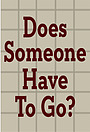 Сериал «Does Someone Have to Go?» (2013)