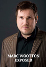Серіал «Marc Wootton Exposed» (2008)