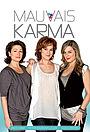 Сериал «Mauvais Karma» (2010 – 2012)