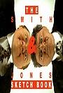 Серіал «The Smith & Jones Sketchbook» (2006)