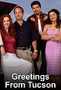 Серіал «Greetings from Tucson» (2002 – 2008)