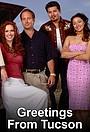 Сериал «Greetings from Tucson» (2002 – 2008)