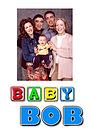 Серіал «Baby Bob» (2002 – 2003)