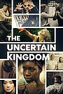 Мультфильм «The Uncertain Kingdom» (2020)