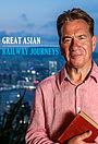 Серіал «Великие путешествия по азиатским железным дорогам» (2020 – ...)