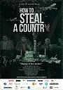 Фільм «How to Steal a Country» (2019)