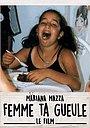 Фильм «Femme ta Gueule - Le Film» (2020)