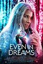Фільм «Even in Dreams» (2021)