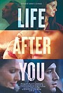 Фільм «Life After You» (2022)