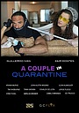 Сериал «A Couple in Quarantine» (2020)