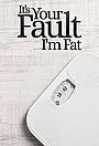 Сериал «It's Your Fault I'm Fat» (2019 – ...)