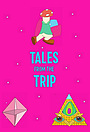 Серіал «Tales from the Trip» (2019 – ...)