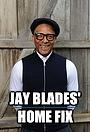 Серіал «Jay Blades' Home Fix» (2020 – ...)