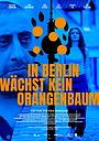 Фильм «In Berlin wächst kein Orangenbaum» (2020)