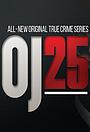 Сериал «OJ25» (2020 – ...)
