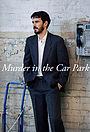 Серіал «Murder in the Car Park» (2020)